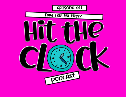 Food for ya bits? 011 [Hit the Clock Podcast]