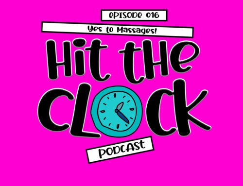Yes to Massages! – 016 [Hit the Clock Podcast]