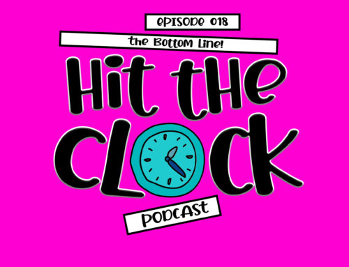 The Bottom Line – 018 [Hit the Clock Podcast]
